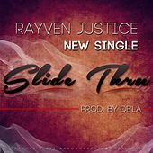 Slide Thru - Single by Rayven Justice