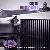 Take It Or Leave It: Chopped Up By O.G. Ron C by Cory Mo