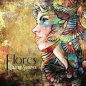 Flores - Single by Danay Suarez