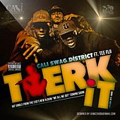 Twerk It (feat. Tee Flii) by Cali Swag District