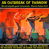 An Outbreak of Twangin' - Phantom Guitars, Vol. 2 (Remastered) by Various Artists