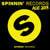 Spinnin' Records ADE 2013 (Amsterdam Dance Event 2013) by Various Artists