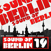 Sound of Berlin, Vol. 19 by Various Artists