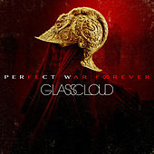 Perfect War Forever by Glass Cloud
