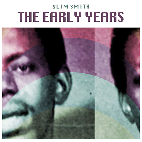 The Early Years by Slim Smith