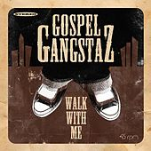 Walk With Me (feat. Mike B, Elway, City Mac & Young Job) by Gospel Gangstas