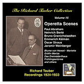 The Richard Tauber Collection, Vol. 15: Operetta Scenes (1924-1933) by Richard Tauber