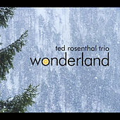 Wonderland by Ted Rosenthal