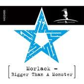 Bigger Than a Monster by Morlack