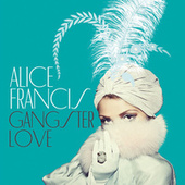 Gangsterlove by Alice Francis