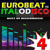 Eurobeat vs. Italo Disco Vol. 4 by Various Artists