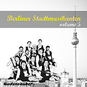 Berliner Stadtmusikanten 5 by Various Artists