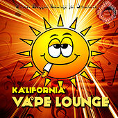 Kalifornia Vape Lounge (Finest Reggae Lounge for Smokers) by Various Artists
