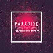 Stars Shine Bright by Paradise