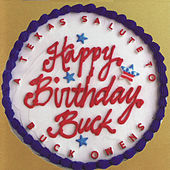 Happy Birthday Buck - A Texas Salute to Buck Owens by Various Artists
