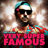 Very Super Famous by Jon Lajoie