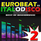 Eurobeat vs. Italo Disco Vol. 2 by Various Artists
