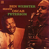 Ben Webster Meets Oscar Peterson von Ben Webster