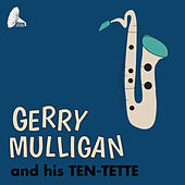 Gerry Mulligan and His Ten-Tette von Gerry Mulligan