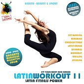 Latin Workout, Vol.11 - Latin Fitness Power 100% Latino (Fat Burning, Aerobics, Latin Dance, Dynamic, Drilling, Spinning) by Various Artists