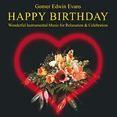 Happy Birthday: Instrumental Music for Relaxation and Celebration by Gomer Edwin Evans