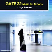 Gate 22 Music for Airports - Lounge Selection by Various Artists