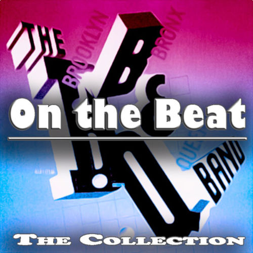 On the Beat (The Collection) by The B.B. & Q. Band