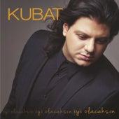 İyi Olacaksın by Kubat