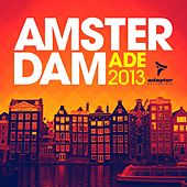 Amsterdam Ade 2013 (The Unrealised Mixes) by Various Artists