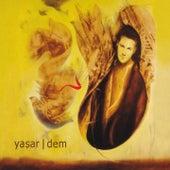 Dem by Yaşar