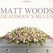 Deadman's Blues by Matt Woods