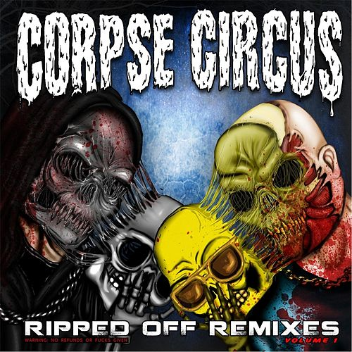 Ripped Off Remixes, Vol. 1 by Corpse Circus
