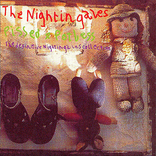 Pissed & Potless: The Definitive Nightingales Collection by The Nightingales
