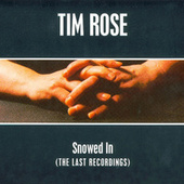 Snowed In by Tim Rose