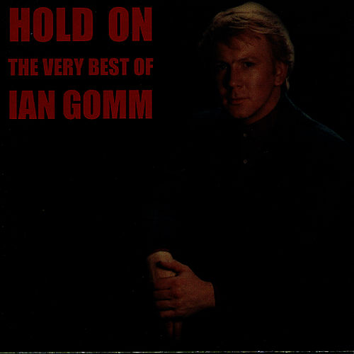 Hold On: The Very Best Of Ian Gomm by Ian Gomm