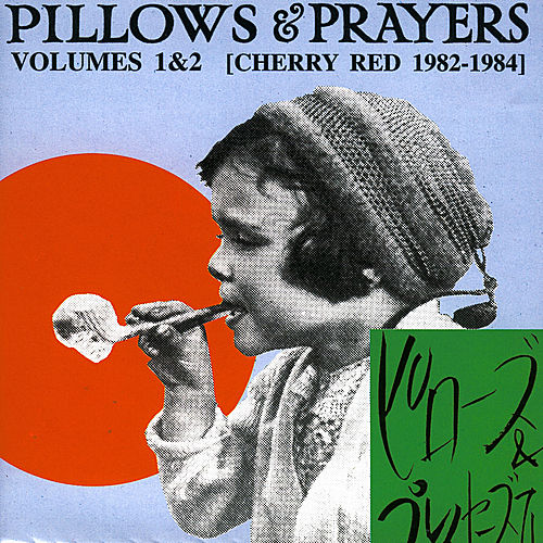 Pillows & Prayers (Volumes 1 & 2) by Various Artists