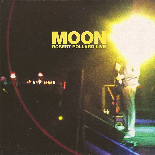 Moon (live) by Robert Pollard