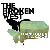 I Can't Go On, I'll Go On by The Broken West