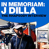 In Memoriam: J Dilla The Rhapsody Interview by J Dilla