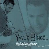 Üşüdüm Biraz by Yavuz Bingöl