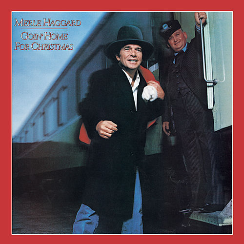 Goin' Home For Christmas by Merle Haggard