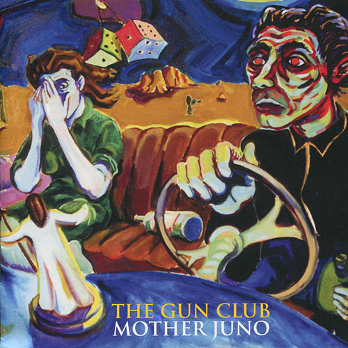 Mother Juno by The Gun Club