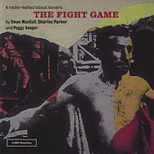 The Fight Game by Peggy Seeger