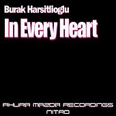 In Every Heart by Burak Harsitlioglu