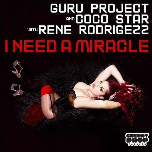 I Need A Miracle EP (2013) (with Rene Rodrigezz) by Guru Project