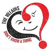 Don't Know a Thing by Villains