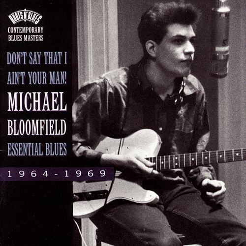 Essential Blues: 1964-1969 by Mike Bloomfield