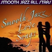 Smooth Jazz Love Songs by Smooth Jazz Allstars
