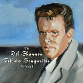 The Del Shannon Tribute: Songwriter, Vol. 1 by Various Artists