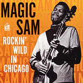 Rockin' Wild In Chicago by Magic Sam